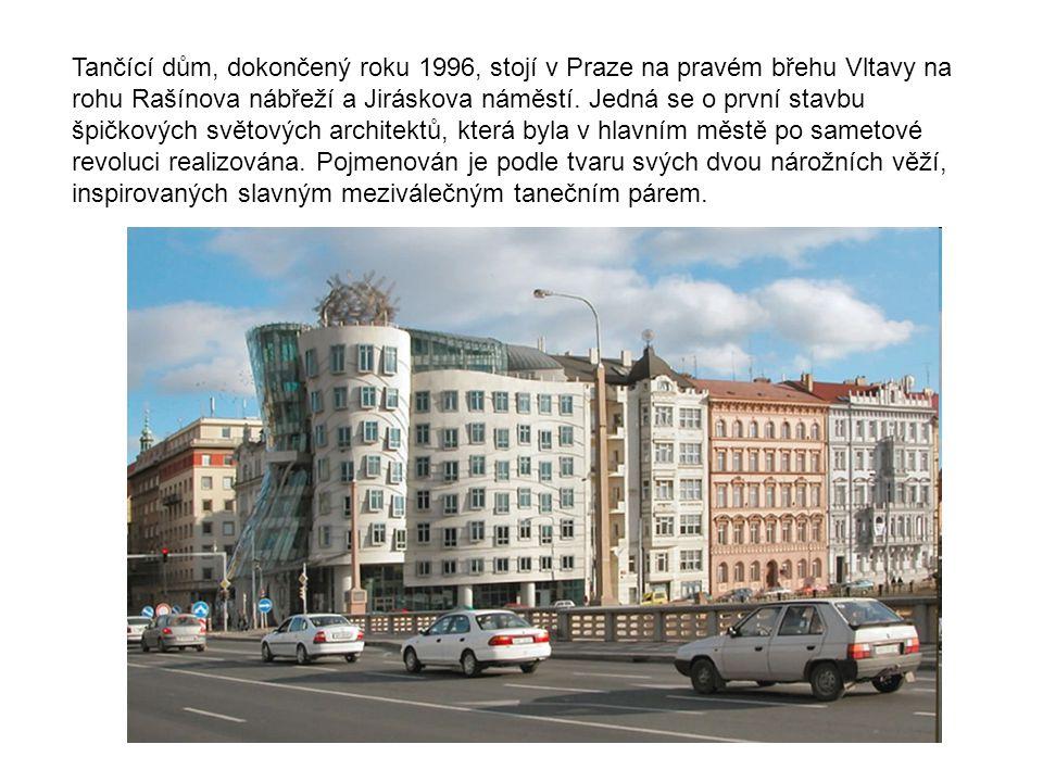 Tančící dům, dokončený roku 1996, stojí v Praze na pravém břehu Vltavy na rohu Rašínova nábřeží a Jiráskova náměstí.