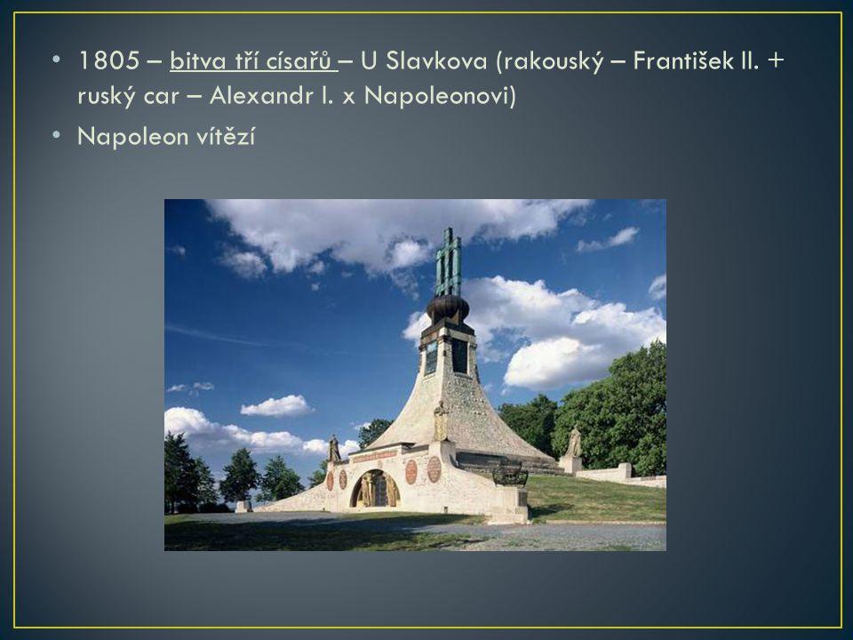 1805 – bitva tří císařů – U Slavkova (rakouský – František II