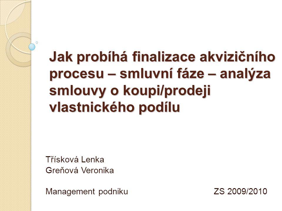Třísková Lenka Greňová Veronika Management podniku ZS 2009/2010