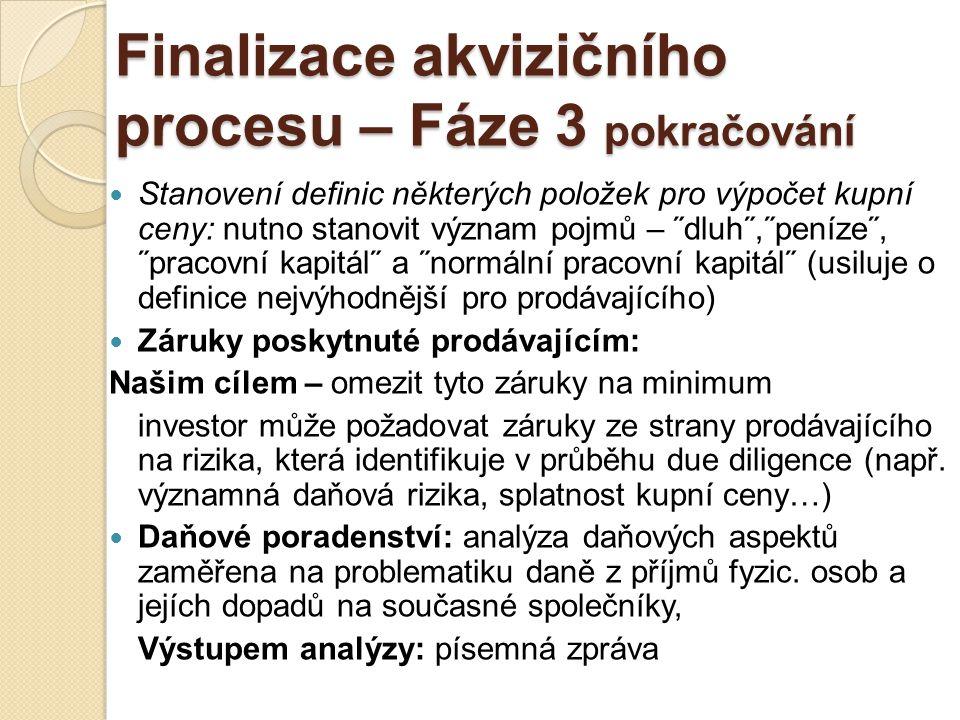 Finalizace akvizičního procesu – Fáze 3 pokračování
