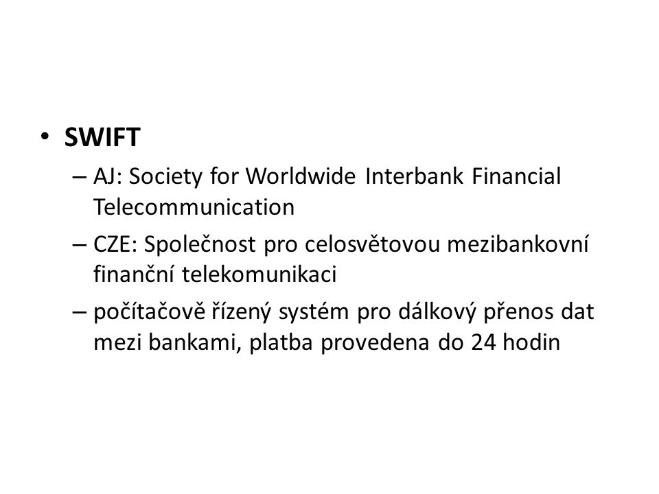 SWIFT AJ: Society for Worldwide Interbank Financial Telecommunication