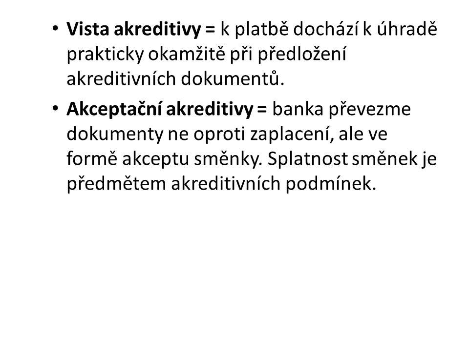 Vista akreditivy = k platbě dochází k úhradě prakticky okamžitě při předložení akreditivních dokumentů.