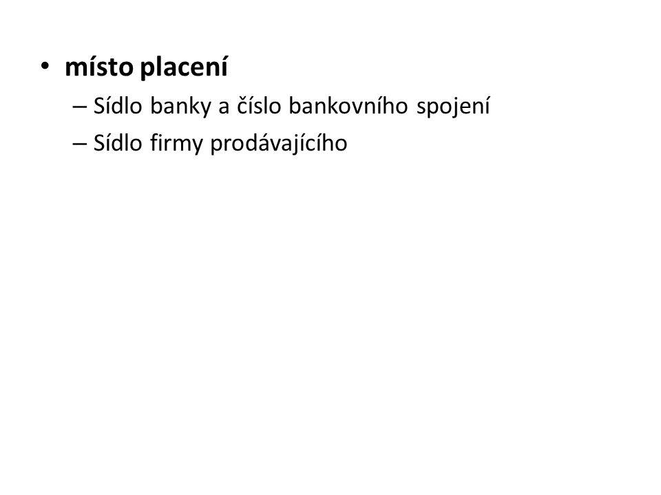 místo placení Sídlo banky a číslo bankovního spojení