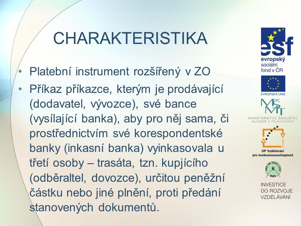 CHARAKTERISTIKA Platební instrument rozšířený v ZO