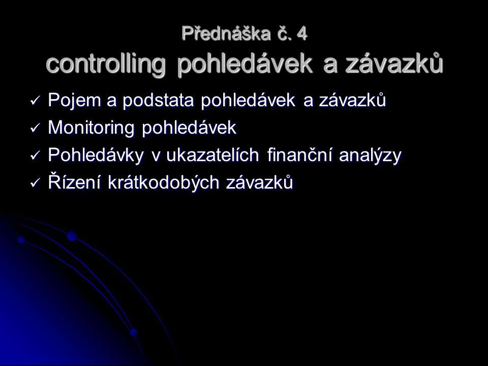 Přednáška č. 4 controlling pohledávek a závazků
