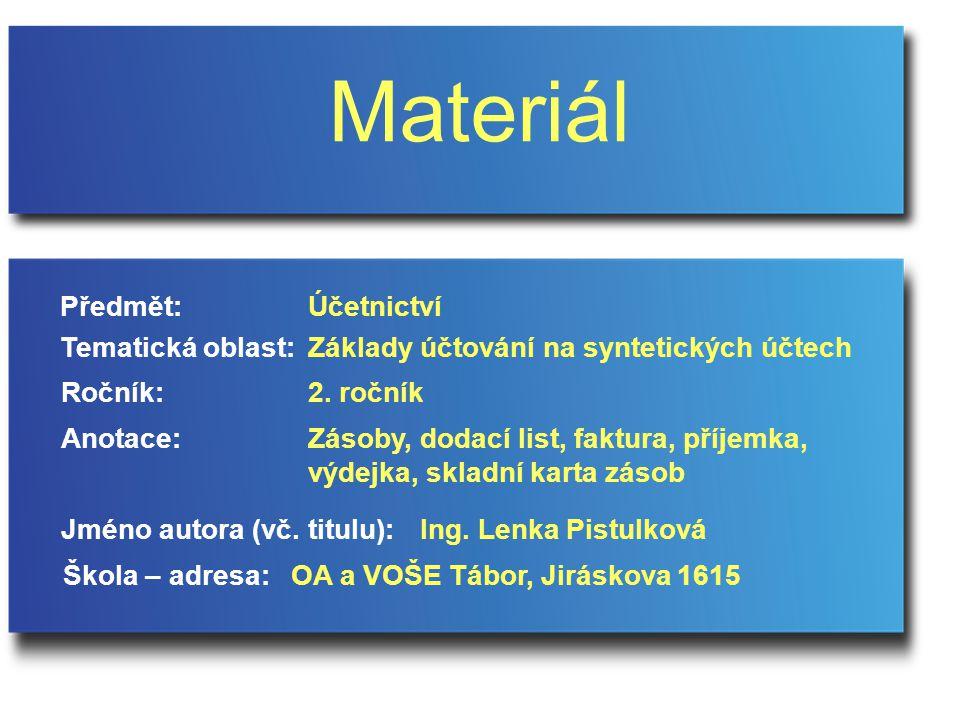 Materiál Předmět: Účetnictví Tematická oblast: