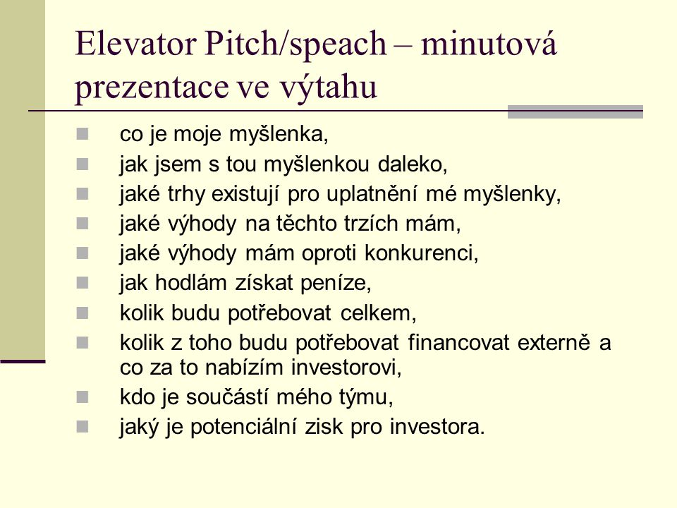 Elevator Pitch/speach – minutová prezentace ve výtahu