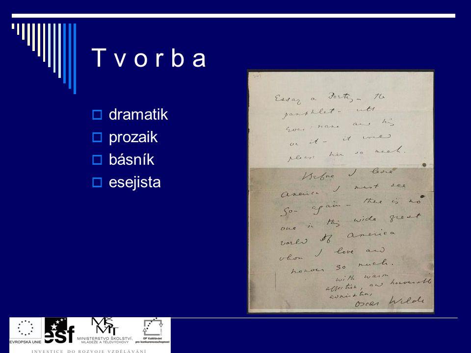 T v o r b a dramatik prozaik básník esejista