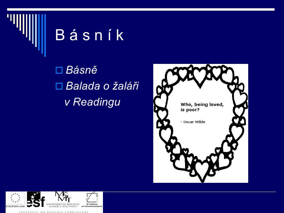 B á s n í k Básně Balada o žaláři v Readingu