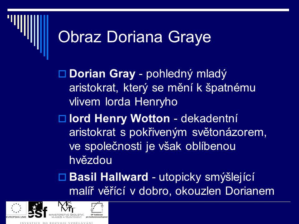 Obraz Doriana Graye Dorian Gray - pohledný mladý aristokrat, který se mění k špatnému vlivem lorda Henryho.