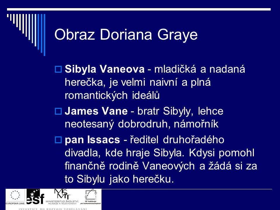 Obraz Doriana Graye Sibyla Vaneova - mladičká a nadaná herečka, je velmi naivní a plná romantických ideálů.