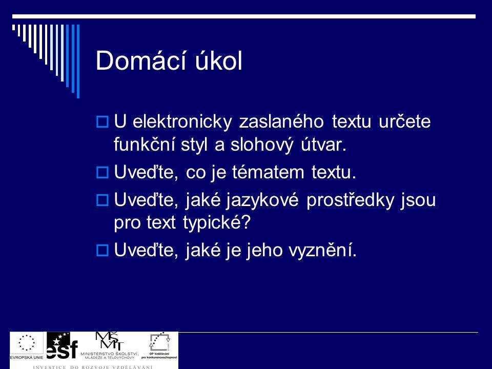 Domácí úkol U elektronicky zaslaného textu určete funkční styl a slohový útvar. Uveďte, co je tématem textu.