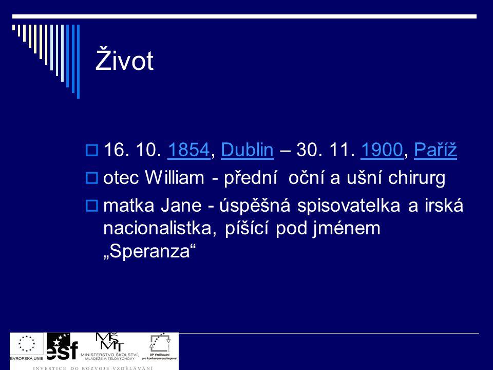 Život 16. 10. 1854, Dublin – 30. 11. 1900, Paříž. otec William - přední oční a ušní chirurg.