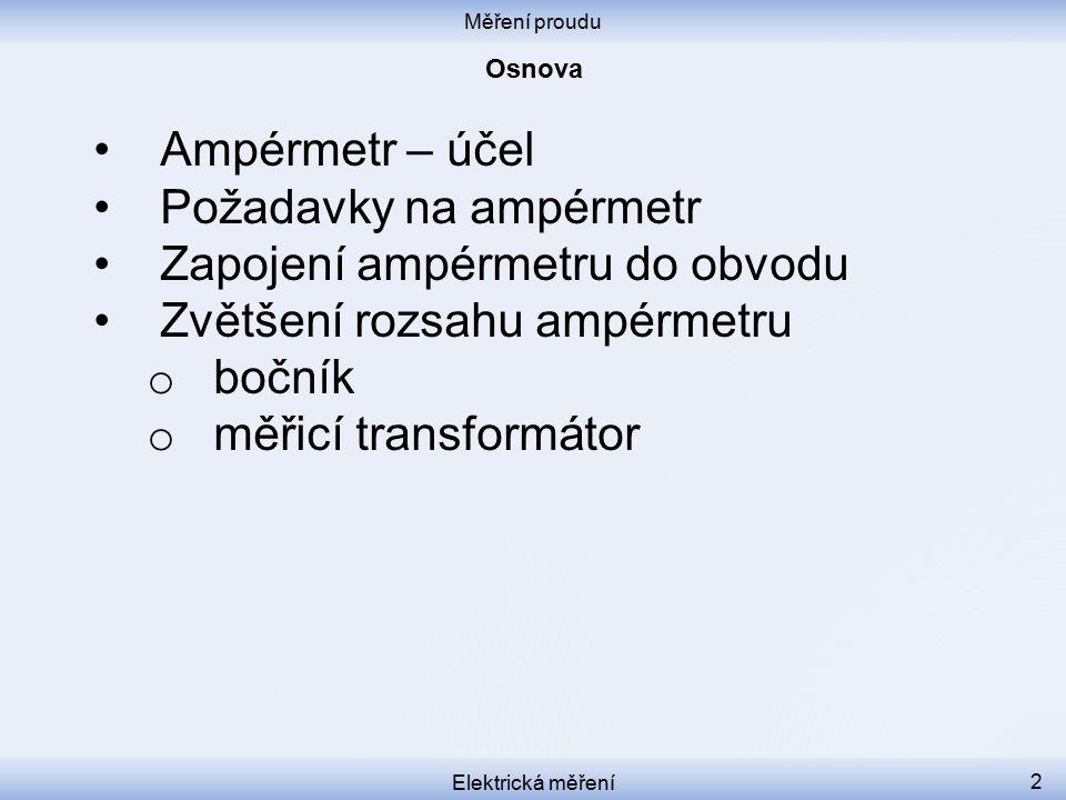 Požadavky na ampérmetr Zapojení ampérmetru do obvodu