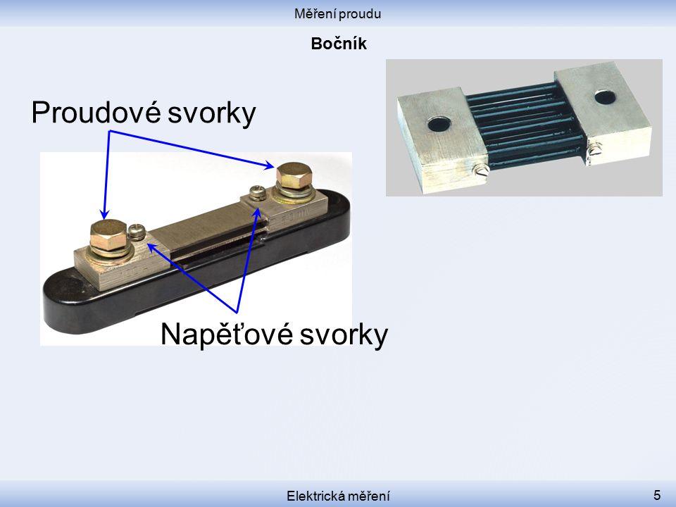 Měření proudu Bočník Proudové svorky Napěťové svorky Elektrická měření