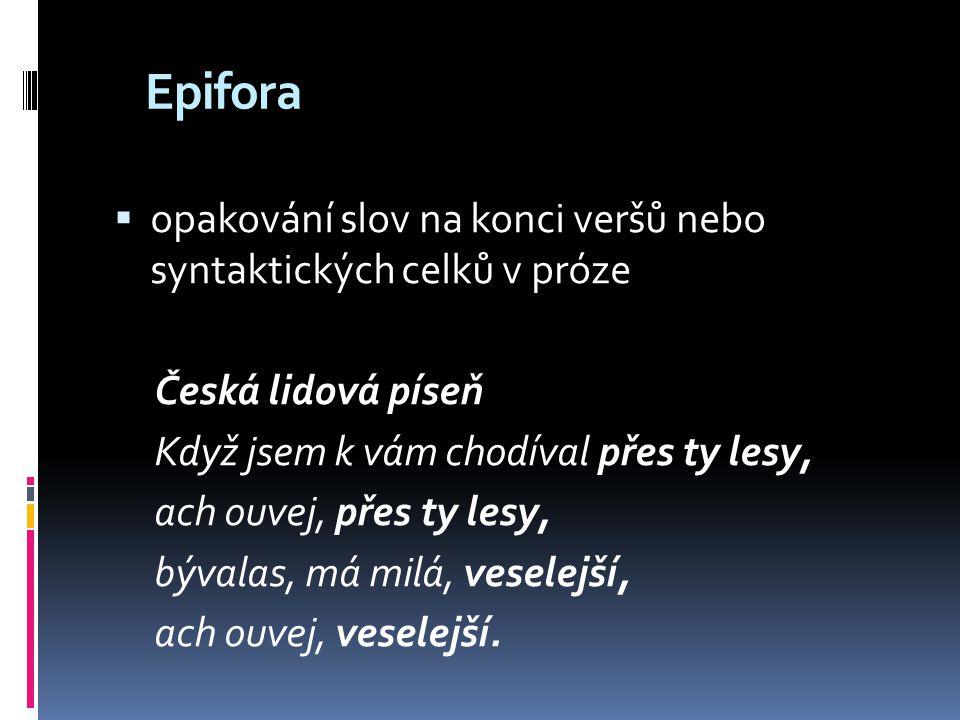 Epifora opakování slov na konci veršů nebo syntaktických celků v próze