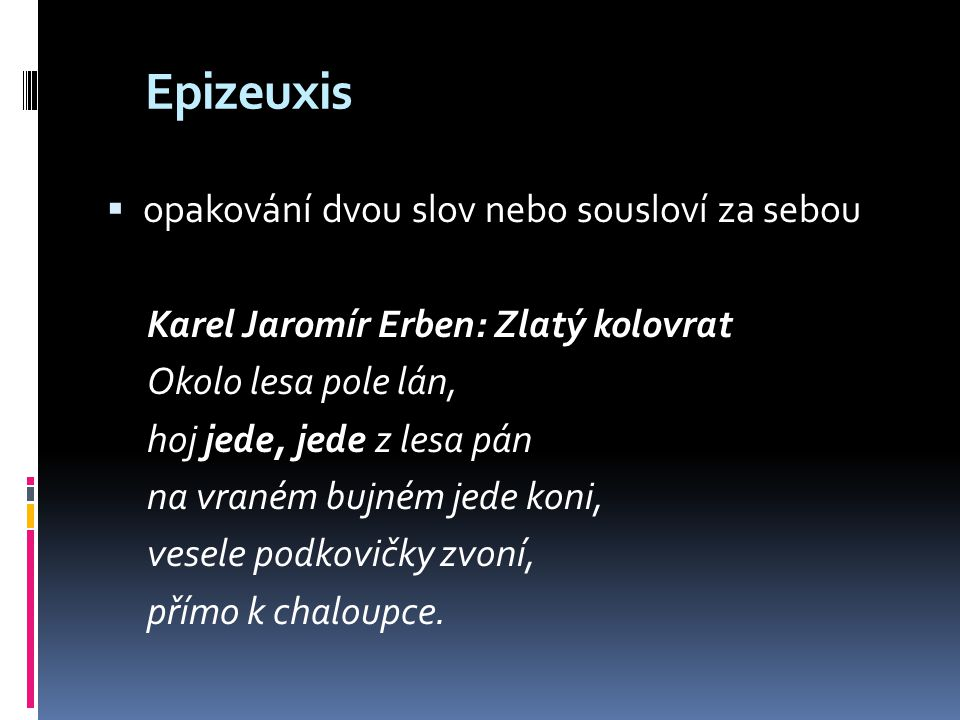 Epizeuxis opakování dvou slov nebo sousloví za sebou