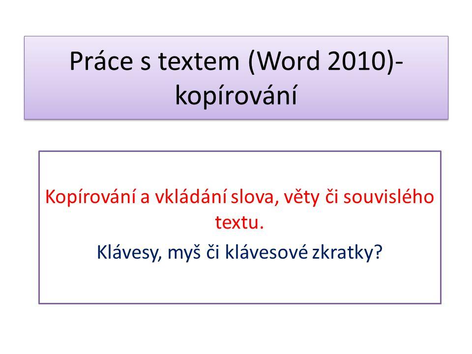 Práce s textem (Word 2010)-kopírování
