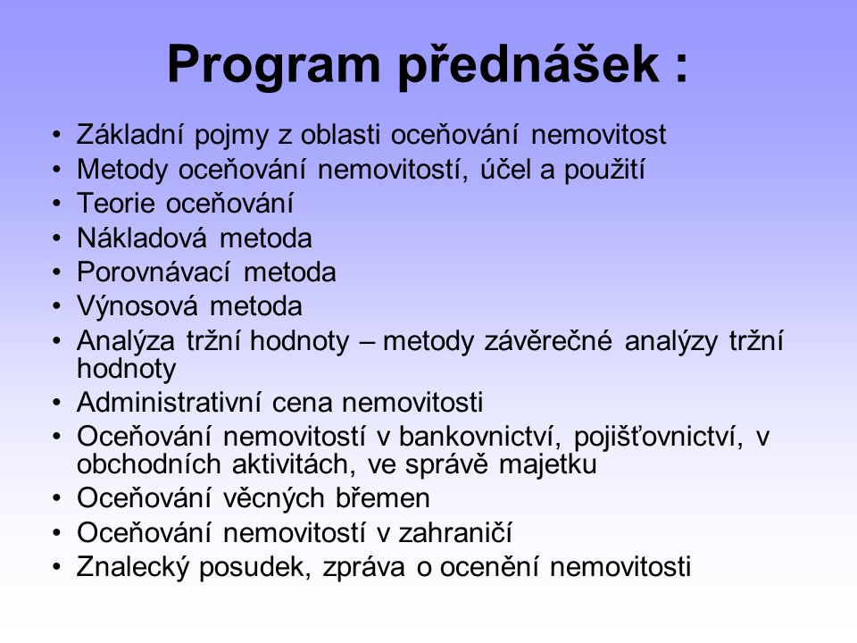 Program přednášek : Základní pojmy z oblasti oceňování nemovitost