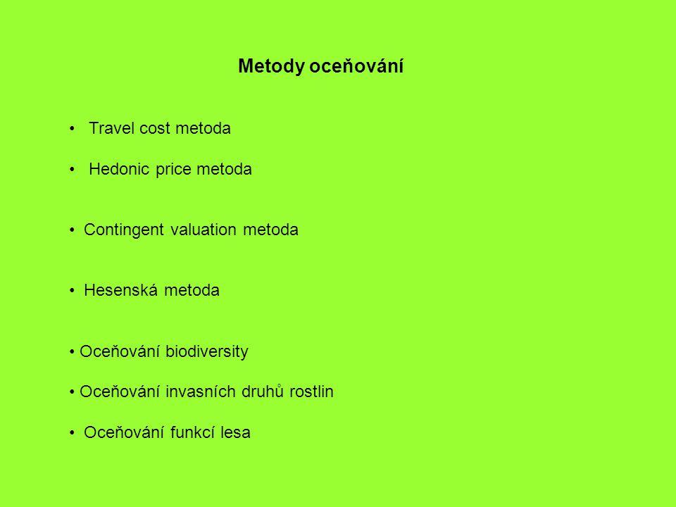 Metody oceňování Travel cost metoda. Hedonic price metoda. Contingent valuation metoda. Hesenská metoda.