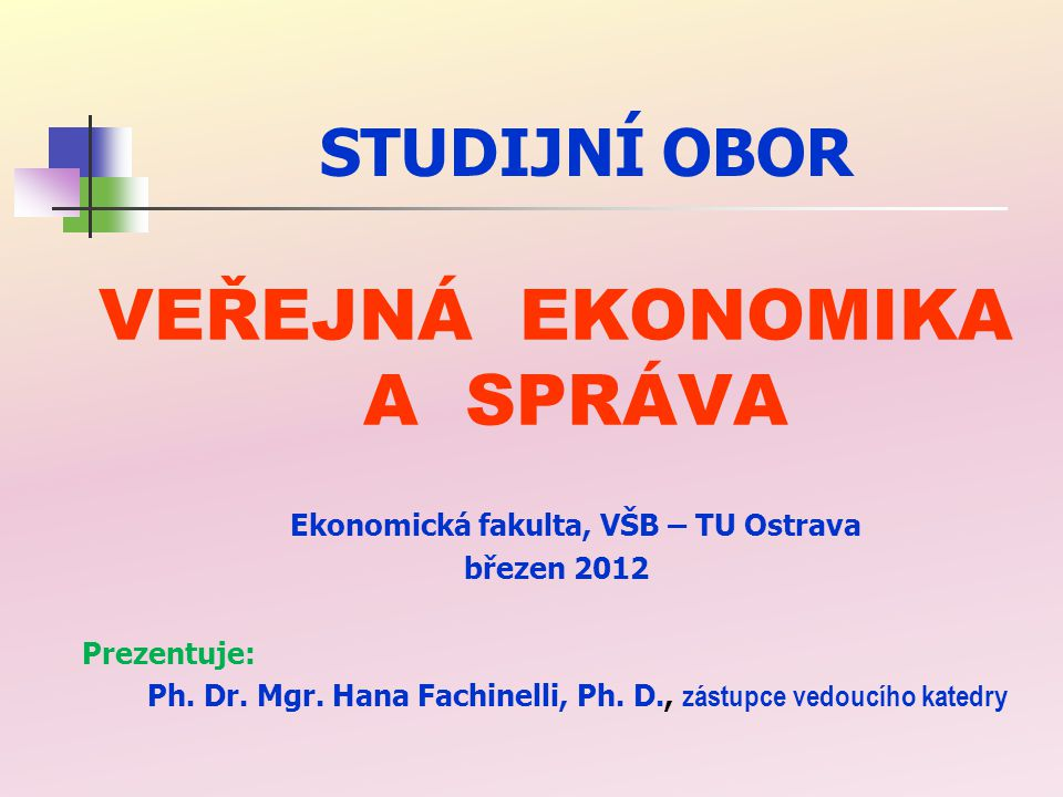 VEŘEJNÁ EKONOMIKA A SPRÁVA Ekonomická fakulta, VŠB – TU Ostrava