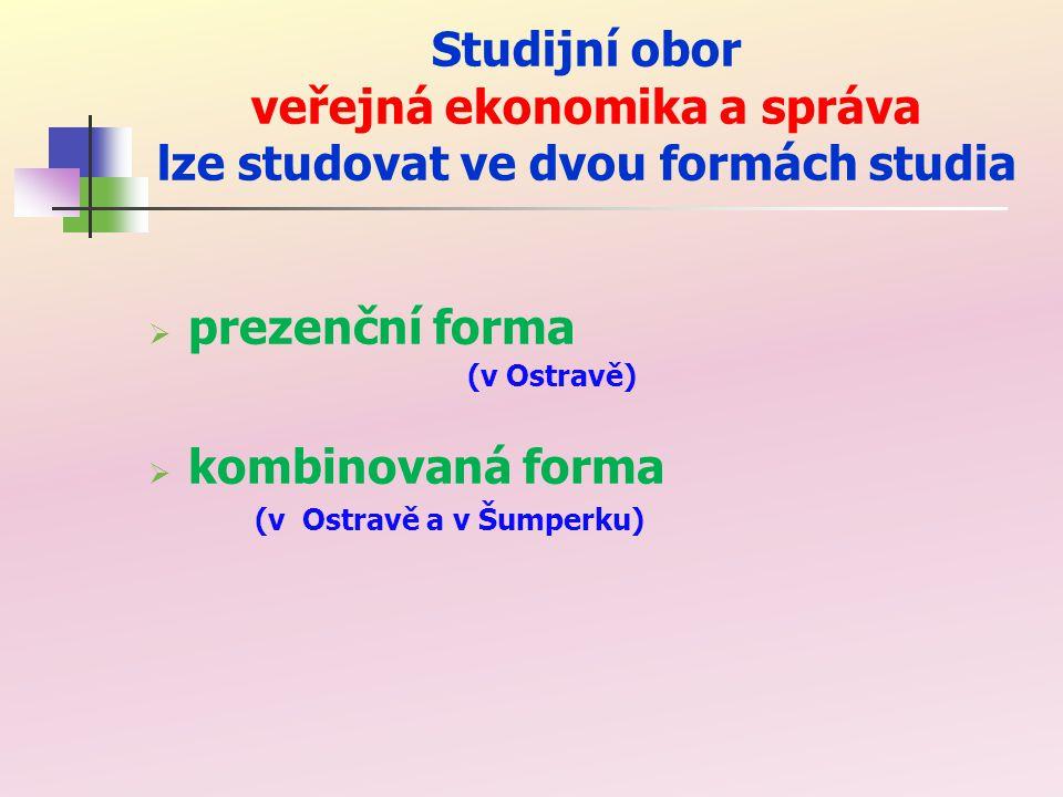 kombinovaná forma (v Ostravě a v Šumperku)