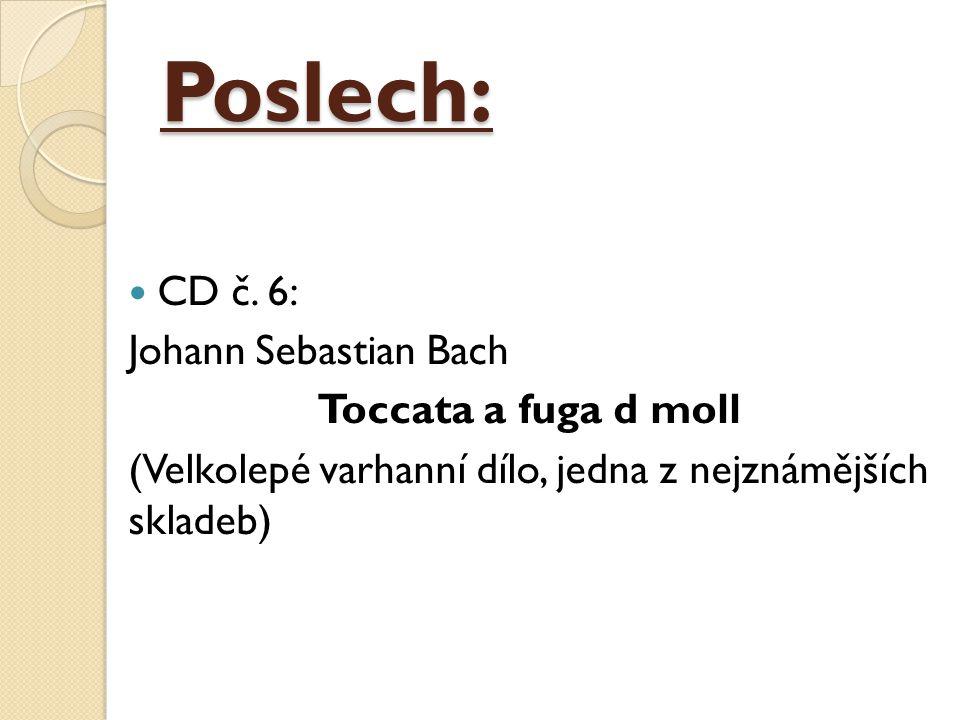 Poslech: CD č. 6: Johann Sebastian Bach Toccata a fuga d moll