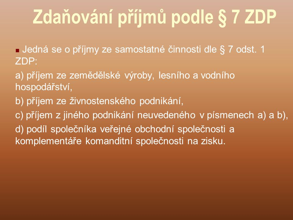 Zdaňování příjmů podle § 7 ZDP