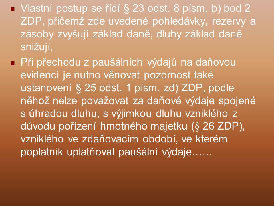 Vlastní postup se řídí § 23 odst. 8 písm
