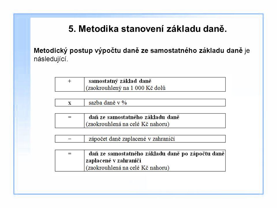 5. Metodika stanovení základu daně.