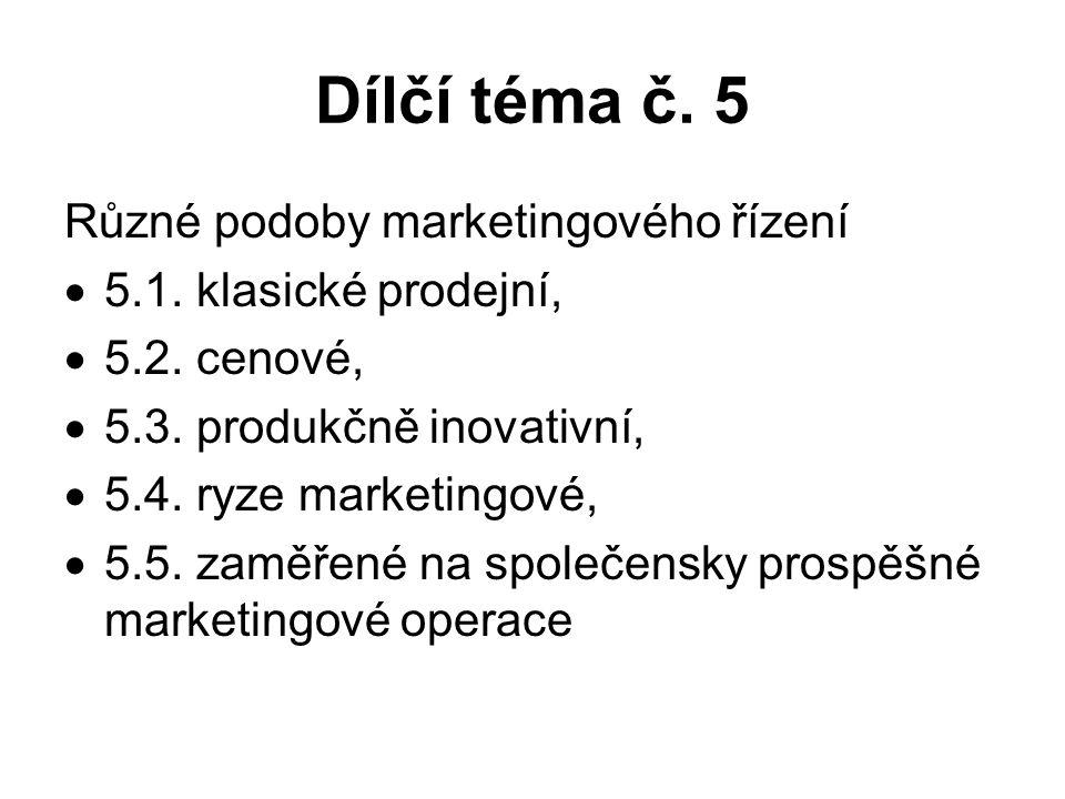 Dílčí téma č. 5 Různé podoby marketingového řízení