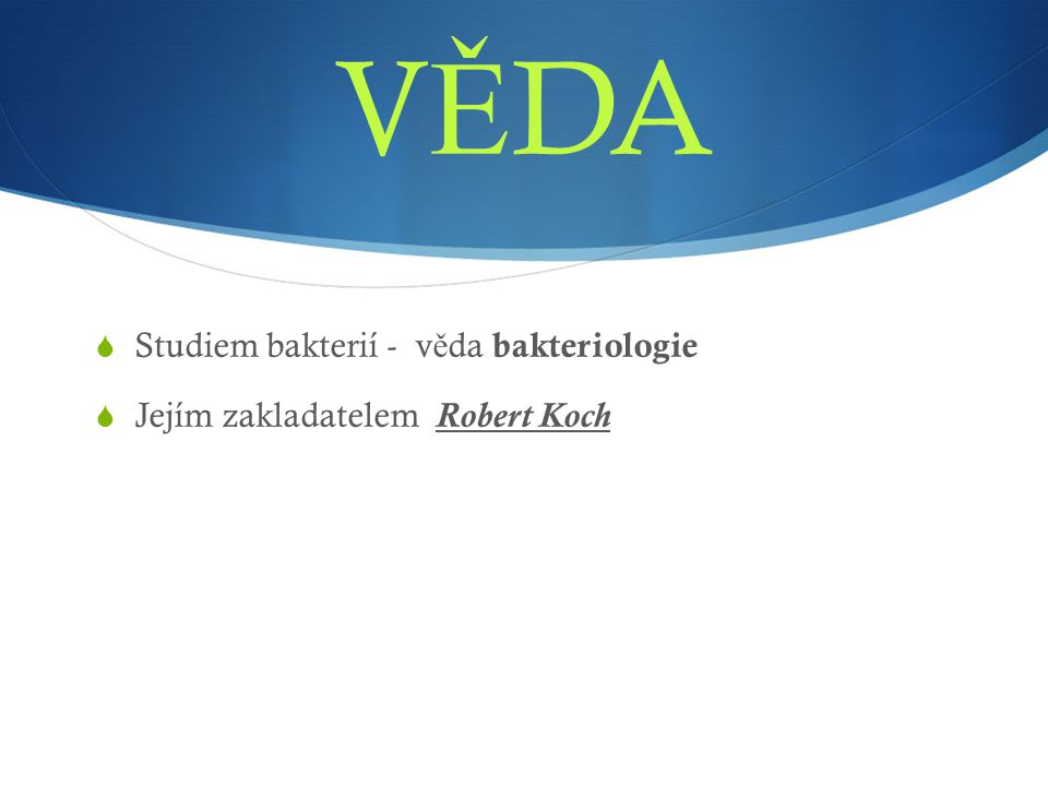 VĚDA Studiem bakterií - věda bakteriologie