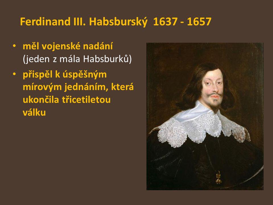 Ferdinand III. Habsburský 1637 - 1657