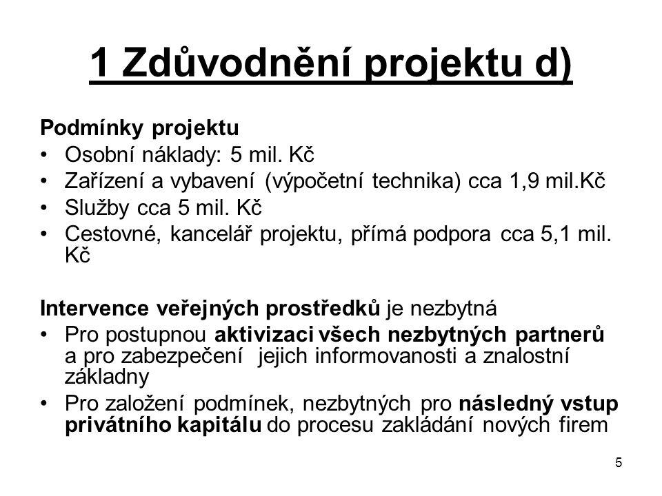 1 Zdůvodnění projektu d)