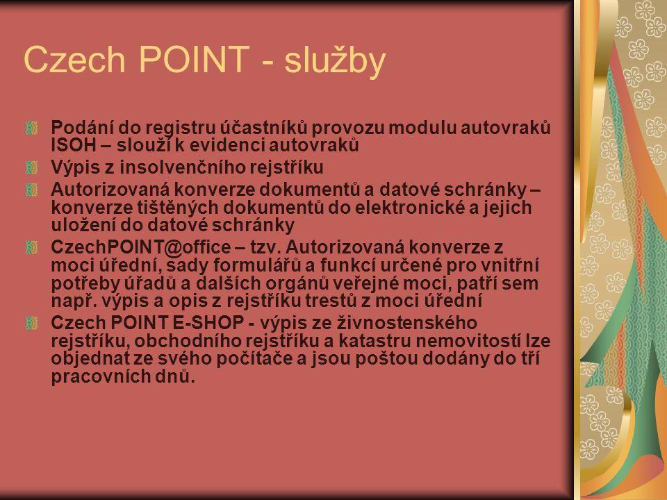 Czech POINT - služby Podání do registru účastníků provozu modulu autovraků ISOH – slouží k evidenci autovraků.