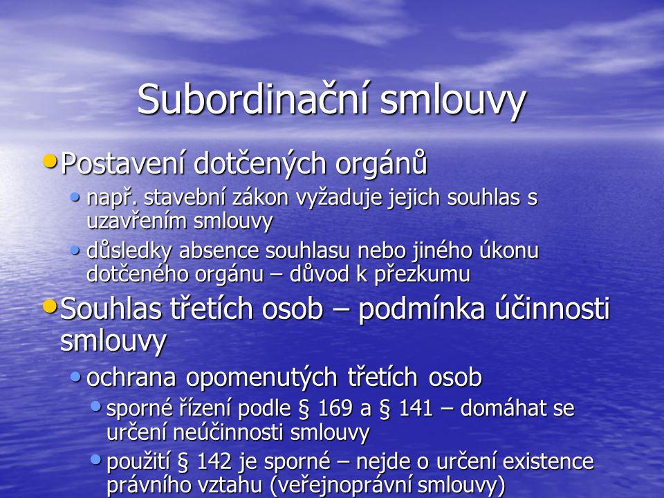 Subordinační smlouvy Postavení dotčených orgánů