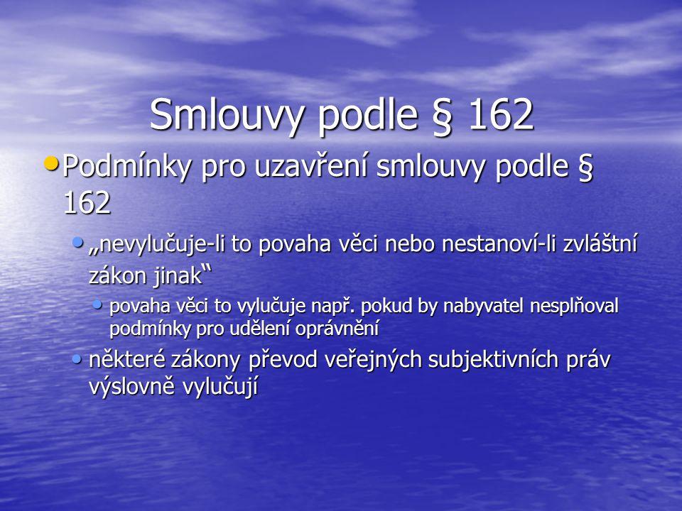 Smlouvy podle § 162 Podmínky pro uzavření smlouvy podle § 162