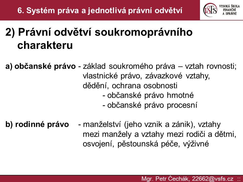 6. Systém práva a jednotlivá právní odvětví