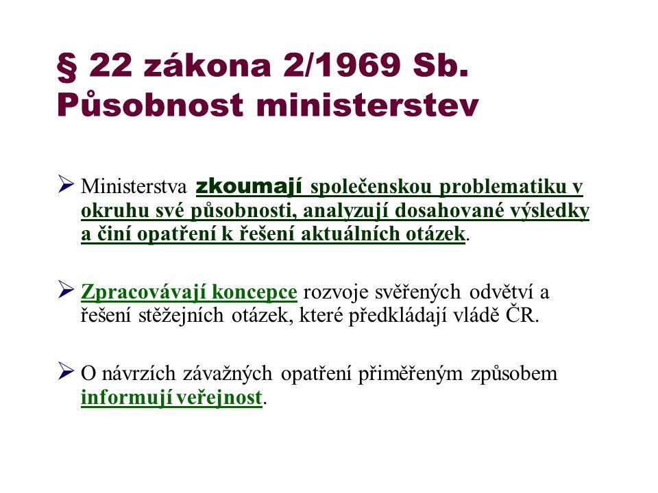§ 22 zákona 2/1969 Sb. Působnost ministerstev