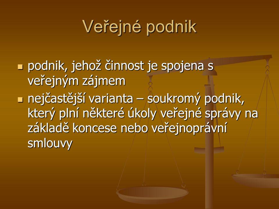 Veřejné podnik podnik, jehož činnost je spojena s veřejným zájmem