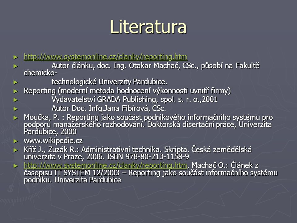 Literatura http://www.systemonline.cz/clanky/reporting.htm