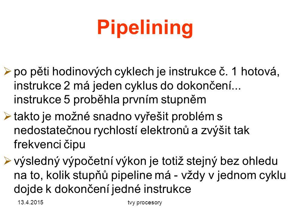 Pipelining po pěti hodinových cyklech je instrukce č. 1 hotová, instrukce 2 má jeden cyklus do dokončení... instrukce 5 proběhla prvním stupněm.