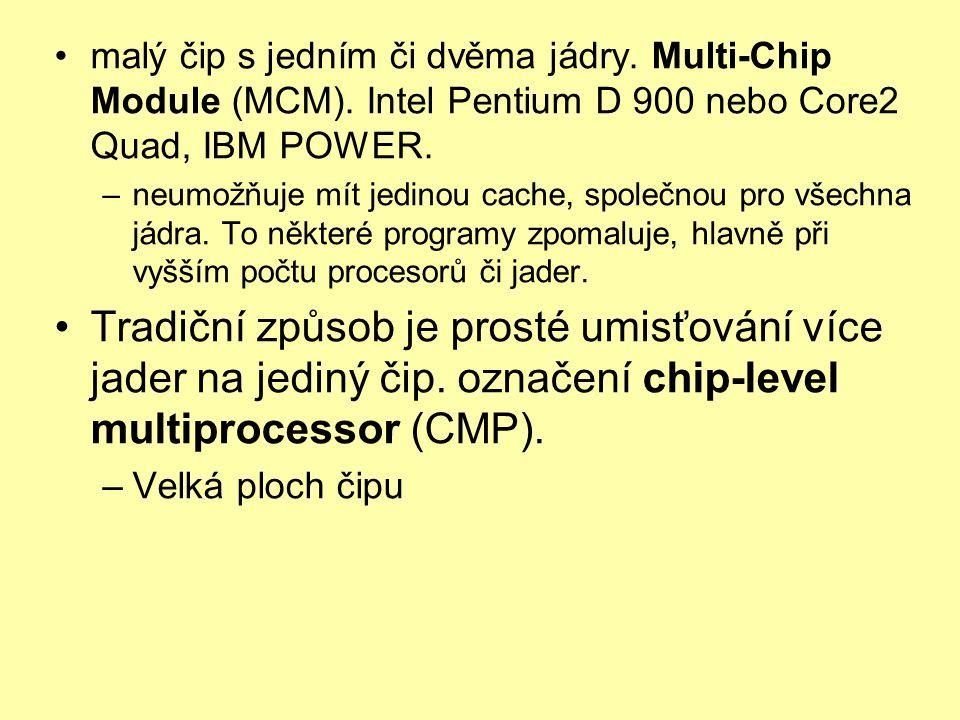 malý čip s jedním či dvěma jádry. Multi-Chip Module (MCM)