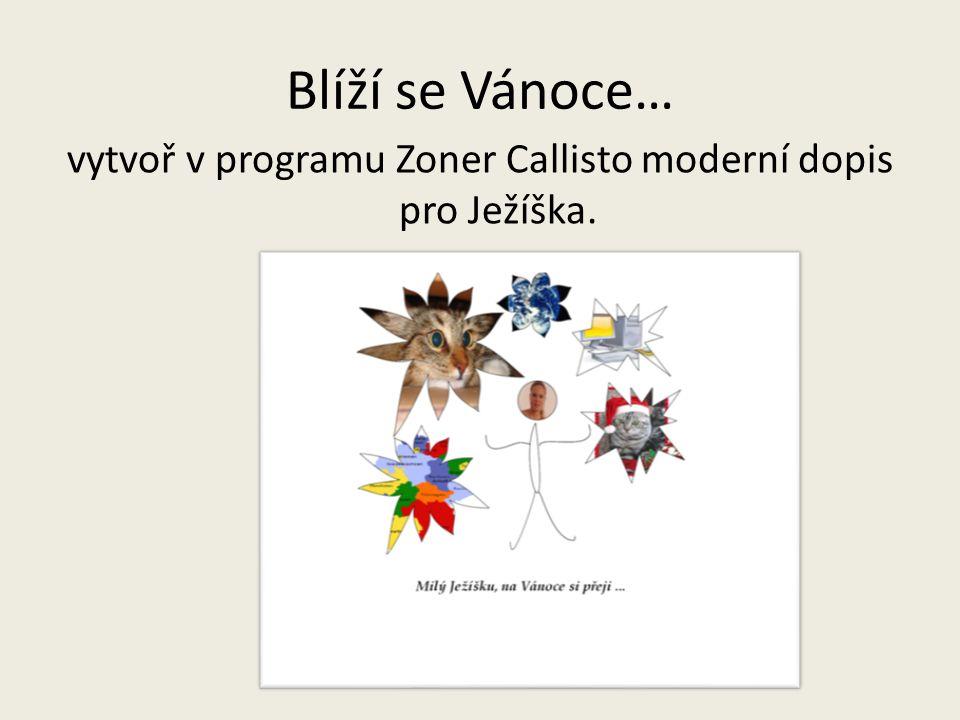 vytvoř v programu Zoner Callisto moderní dopis pro Ježíška.