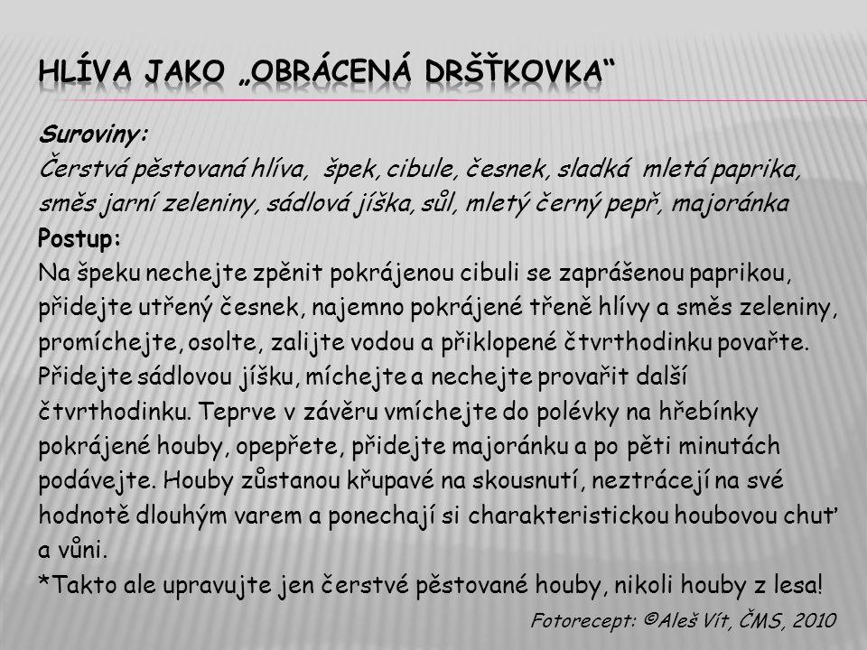 """Hlíva jako """"obrácená Dršťkovka"""