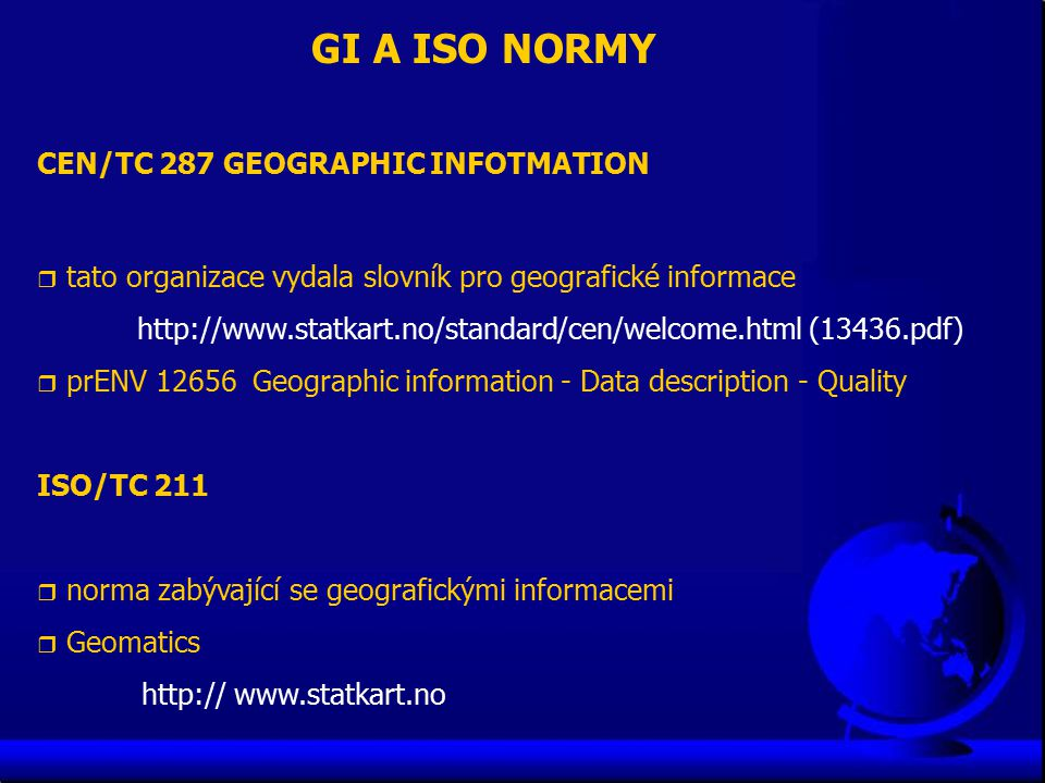 GI A ISO NORMY CEN/TC 287 GEOGRAPHIC INFOTMATION