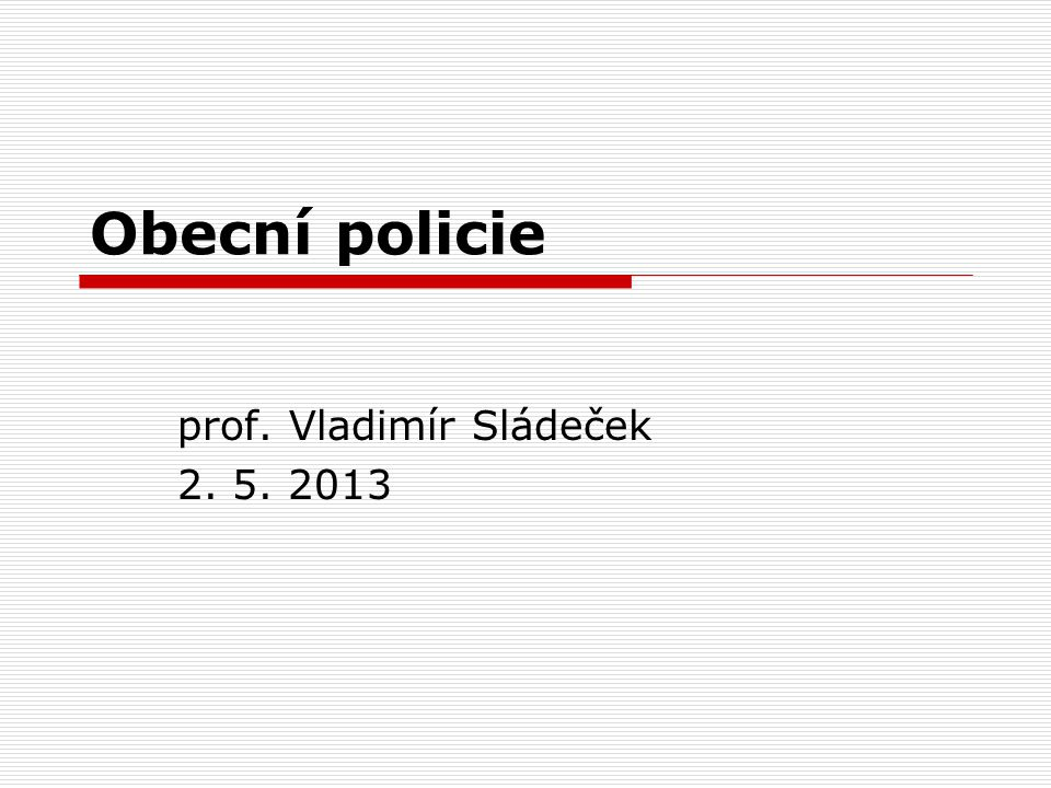 prof. Vladimír Sládeček 2. 5. 2013