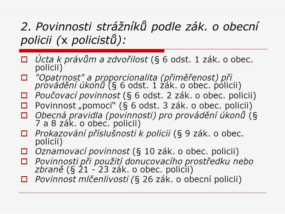 2. Povinnosti strážníků podle zák. o obecní policii (x policistů):