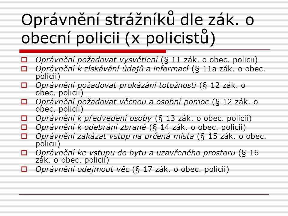 Oprávnění strážníků dle zák. o obecní policii (x policistů)
