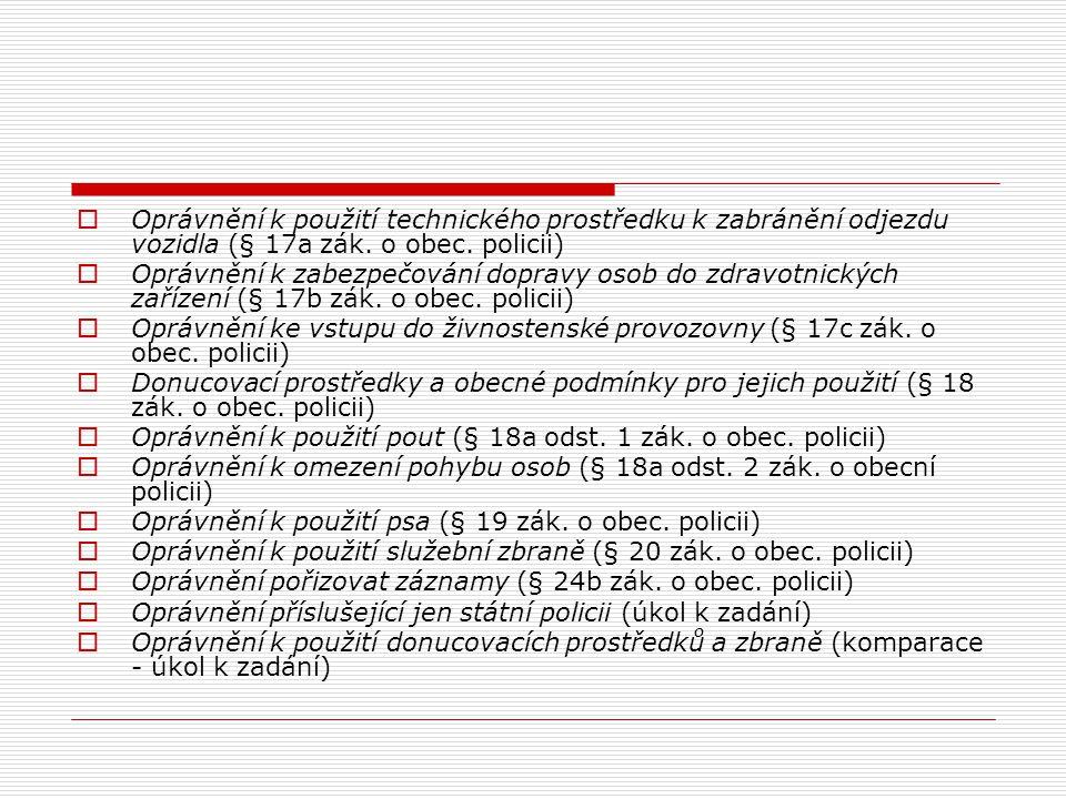 Oprávnění k použití technického prostředku k zabránění odjezdu vozidla (§ 17a zák. o obec. policii)